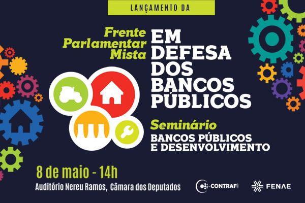 Mais de 200 parlamentares já fazem parte da Frente em Defesa dos Bancos Públicos