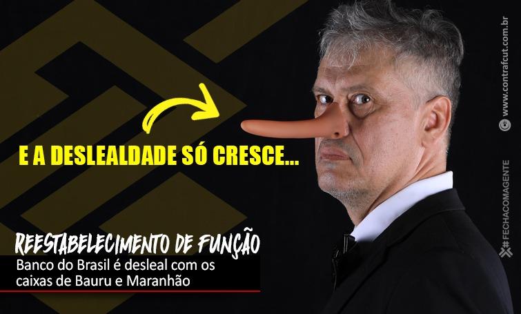 Banco do Brasil é desleal com os funcionários de Bauru e Maranhão